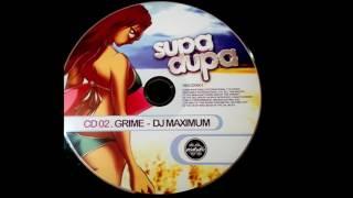 Supa Dupa Grime Mix - DJ Maximum