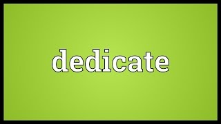 Dedicate Meaning