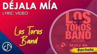 Déjala Mía - El Torito (Lyric Video)