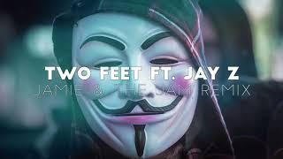 Two Feet Ft. Jay Z (Jamie & The Jam Remix)