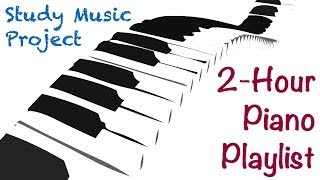 2 HOUR LONG Piano Music for Studying, Concentrating, and Focusing Playlist