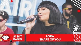 Lora - Shape Of You (Cover #neașteptat)