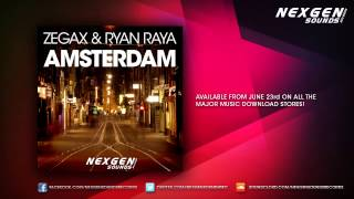 Zegax & Ryan Raya - Amsterdam (Original Mix)[OUT NOW]