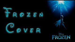 FROZEN MASH UP!!! | Suéltalo + Por primera vez en años | CutreCover