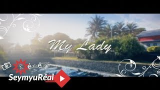 My Lady - Demaxx/Killaboux/Varaine'Ben/Badaboum [#SEYMYUREAL]