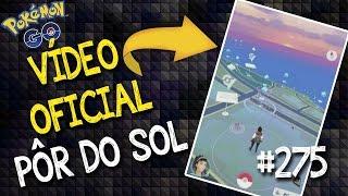 Vídeo oficial de como será o Pôr do Sol no Pokémon Go! Não é vazamento, é oficial da própria Niantic