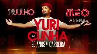 Yuri da Cunha - Ao Vivo no Meo Arena (19 Julho)