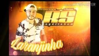Rogério Som 2017 - LARANJINHA - Música Nova - Compartilhem - INSCREVA-SE