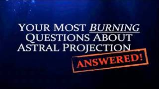 30 Burning Astral Projection Questions Answered!