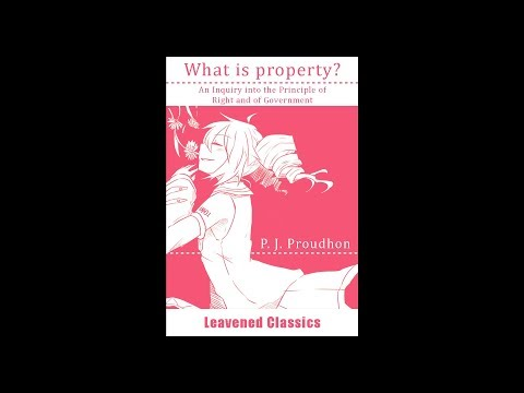"【First Memoir】 Pierre-Joseph Proudon (1840) ""What is Property?"" - Progressive Genres Mix"
