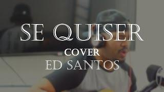 SE QUISER ( Cover Dilsinho )