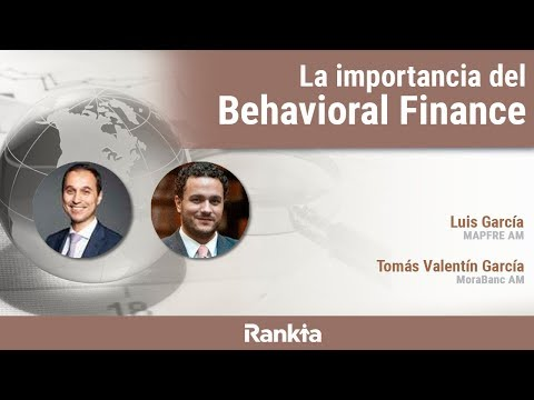 La importancia del Behavioral Finance: las finanzas del comportamiento en la inversión