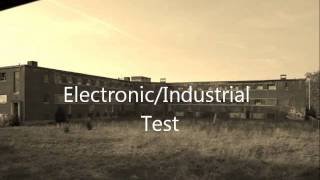 Industrial/Electronic Music Test