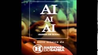 HARMONIA DO SAMBA   AI AI AI MUSICA NOVA 2015