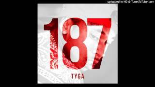 Tyga - Clique Fuckin Problem - 187
