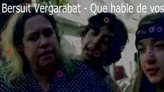 Bersuit Vergarabat - Que hable de vos (video y letra)