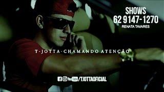 T Jotta - Chamando Atenção ( Official Vídeo )