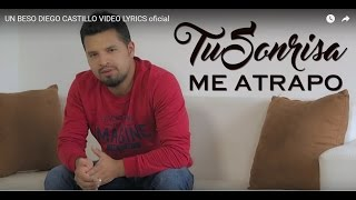 UN BESO  DIEGO CASTILLO   VIDEO LYRICS  oficial
