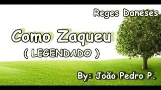 Como Zaqueu (LEGENDADO) - Reges Daneses | HD