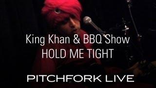 King Khan & BBQ Show  - Hold Me Tight - Pitchfork Live