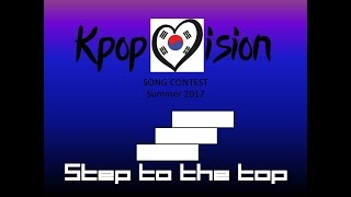 Kpopvision Song Contest 2017 Summer - Semi Final 4 Quarlifiers