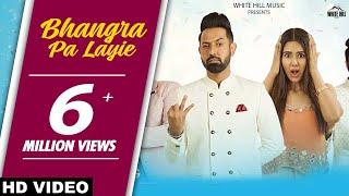 Bhangra Pa Laiye (Full Song) Carry On Jatta 2 Songs   Gippy Grewal, Mannat Noor   Punjabi Songs 2018