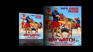 Baywatch (2017) - Full soundtrack (Songs) width=