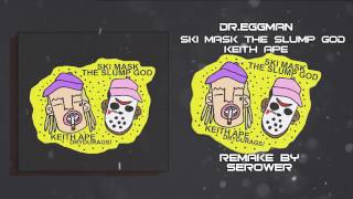 SKI MASK THE SLUMP GOD x KEITH APE - DR.EGGMAN INSTRUMENTAL (PROD.SEROWER)