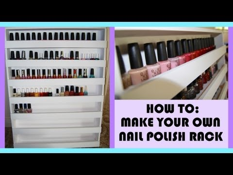 How To: Build Your Own Nail Polish Rack