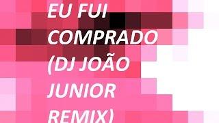 Eu fui comprado (DJ João Junior remix)- Fernandinho