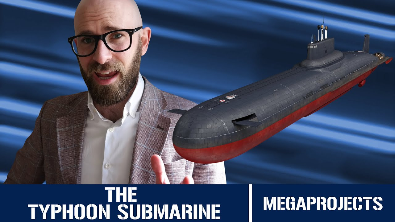 Typhoon Class Submarine : The Largest Submarine Ever Built - Megaprojects