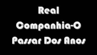 Real Companhia - O Passar Dos Anos