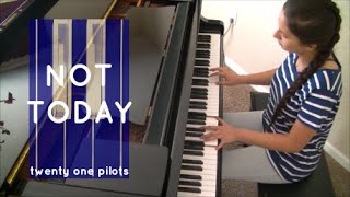 """Not Today"" Piano Cover (Twenty One Pilots)"