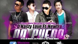 No Puedo - D'Nasty Love Feat. Newtro (Prod. By Newtro & Los Prothers) [2012]