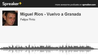 Miguel Rios - Vuelvo a Granada (hecho con Spreaker)