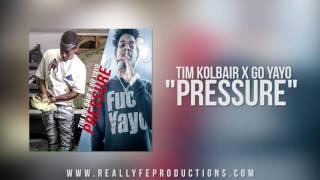 "Tim Kolbar x Go Yayo ""Pressure"" produced by NowYouThuggin | #ReallyfeStreetStarz Exclusive"