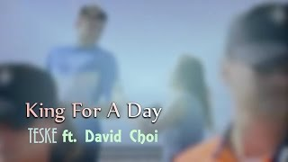 Teske - King For A Day ft. David Choi (lyric video)