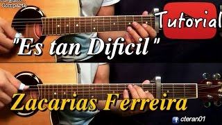 Es tan Dificil - Zacarias Ferreira Tutorial/Cover Guitarra