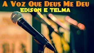 📻 A Voz Que Deus Me Deu - Edison e Telma (+baixar grátis)