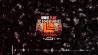 Dannic vs Calvin Harris - Blaze vs Summer (Mazziu Mashup)