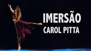 Bailarina Carol Pitta - Coreografia Imersão