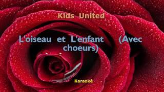 Karaoké Kids United - L'oiseau et l'enfant (Avec chœurs)