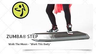 """ZUMBA® FITNESS ll Walk The Moon - """"Work This Body"""" / Zumba®Step Choreo"""