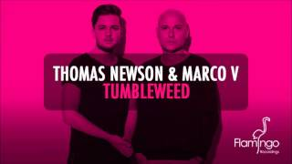 Thomas Newson & Marco V - Tumbleweed (Edit) [Flamingo Recordings]