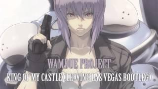 Wamdue Project - King Of My Castle (Leaving Las Vegas Bootleg)