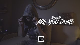 DizzO - Are You Dumb (Official Video)