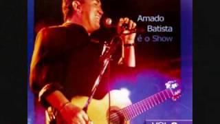 AMADO BATISTA = ESTOU DOENTE DE SAUDADE DE VOCE