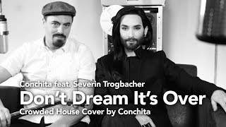 Conchita - Don't Dream It's Over - feat. Severin Trogbacher (Crowded House Cover)