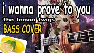 The Lemon Twigs - I Wanna Prove to You [BASS COVER]