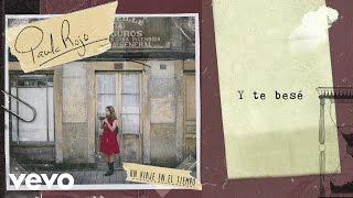 Paula Rojo - Y Te Besé (Audio)
